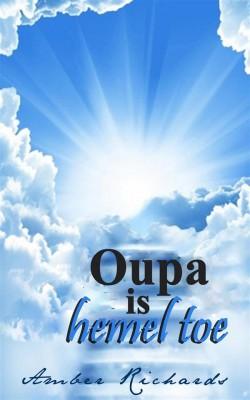 Oupa Is Hemel Toe by Amber Richards from StreetLib SRL in Teen Novel category