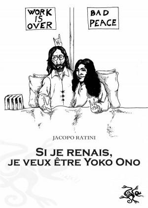 Si Je Renais, Je Veux Être Yoko Ono by Jacopo Ratini from  in  category