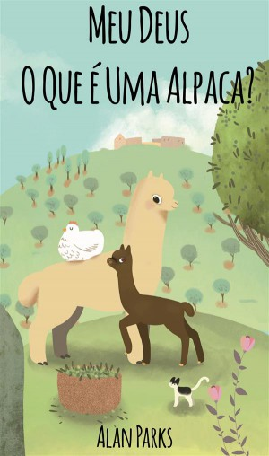 Meu Deus, O Que É Uma Alpaca? by Alan Parks from StreetLib SRL in Pet category