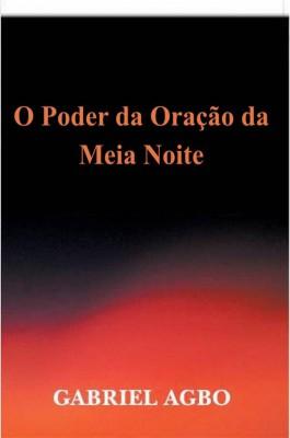 O Poder Da Oração Da Meia-Noite by Gabriel Agbo from StreetLib SRL in Religion category