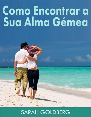 Como Encontrar A Sua Alma Gémea by Sarah Goldberg from StreetLib SRL in General Academics category