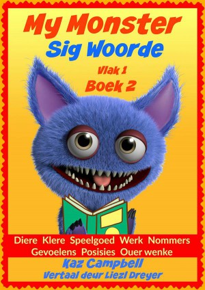 My Monster - Sig Woorde - Vlak 1 Boek 2 by Kaz Campbell from StreetLib SRL in General Academics category