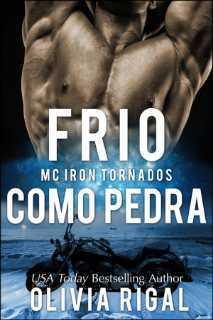 Frio Como Pedra (Iron Tornadoes #1) by Olivia Rigal from StreetLib SRL in General Novel category