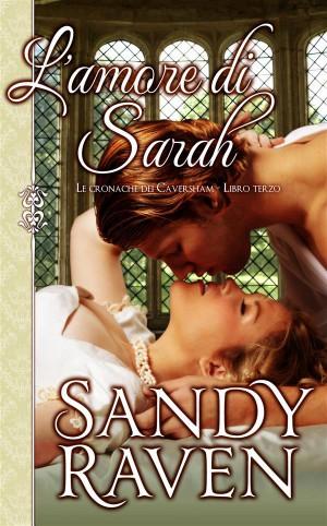 Lamore Di Sarah (Le Cronache Dei Caversham, Libro 3) by Sandy Raven from StreetLib SRL in History category