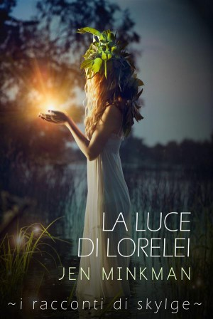 La Luce Di Lorelei - I Racconti Di Skylge Vol. 2 by Jen Minkman from StreetLib SRL in General Novel category