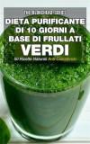 Dieta Purificante Di 10 Giorni A Base Di Frullati Verdi: 50 Ricette Naturali Anti-Colesterolo. by The Blokehead from  in  category