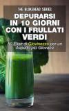 Depurarsi In 10 Giorni Con I Frullati Verdi : 50  Elisir Di Giovinezza: Per Un Aspetto Più Giovane by Jodie Sloan from  in  category
