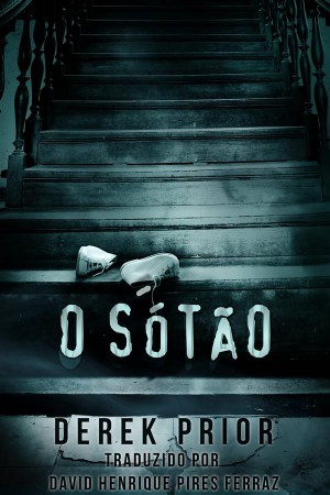 O Sótão by Derek Prior from StreetLib SRL in General Novel category