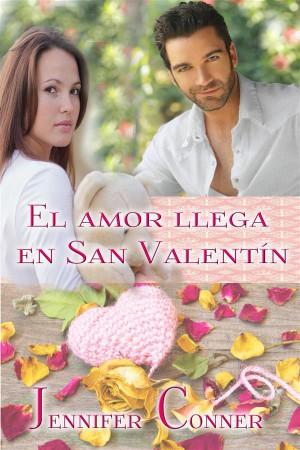 El Amor Llega En San Valentín by Jennifer Conner from StreetLib SRL in Romance category