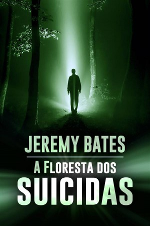 A Floresta Dos Suicidas by Jeremy Bates from StreetLib SRL in General Novel category
