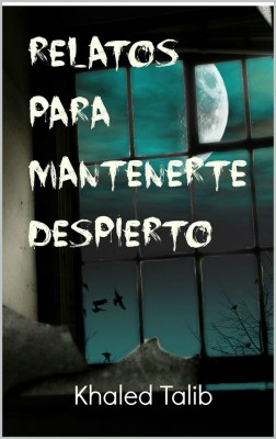 Relatos Para Mantenerte Despierto by Khaled Talib from  in  category