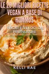 Le 20 Migliori Ricette Vegan A Base Di Hummus. Facili E Veloci Da Preparare by Kelli Rae from  in  category
