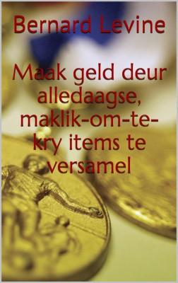 Maak Geld Deur Alledaagse, Maklik-Om-Te-Kry Items Te Versamel