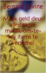 Maak Geld Deur Alledaagse, Maklik-Om-Te-Kry Items Te Versamel by Bernard Levine from  in  category