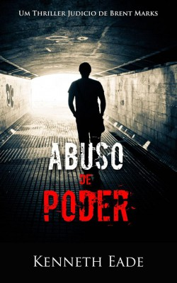 Abuso De Poder by Kenneth Eade from StreetLib SRL in General Novel category