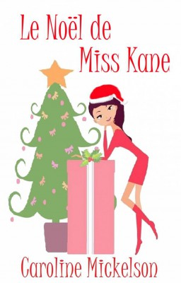 Le Noël De Miss Kane by Caroline Mickelson from StreetLib SRL in Romance category