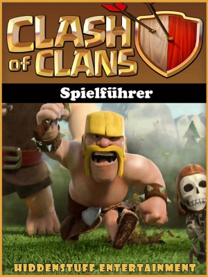 Clash Of Clans Spielführer by Joshua Abbott from StreetLib SRL in General Novel category