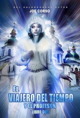 El Viajero Del Tiempo Y El Profesor by Joe Corso from StreetLib SRL in General Novel category