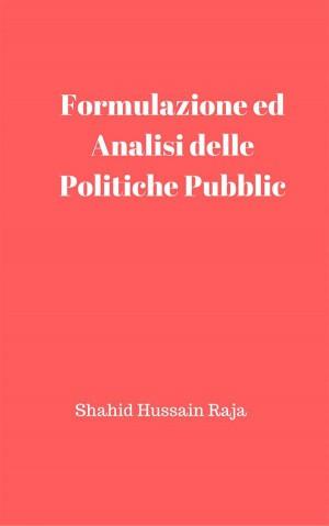 Análise E Formulação De Políticas Públicas by Shahid Hussain Raja from StreetLib SRL in Politics category