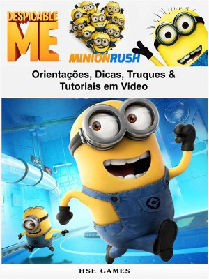 Despicable Me Minion Rush Orientações, Dicas, Truques & Tutoriais Em Video by Joshua Abbott from StreetLib SRL in General Novel category