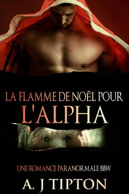 La Flamme De Noël Pour Lalpha by AJ Tipton from StreetLib SRL in Romance category