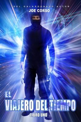 El Viajero Del Tiempo by Joe Corso from StreetLib SRL in General Novel category