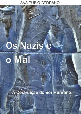 Os Nazis E O Mal. A Destruição Do Ser Humano by Serrano from StreetLib SRL in General Academics category