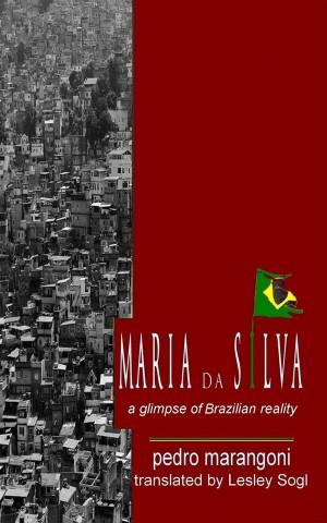 Maria Da Silva - A Glimpse Of Brazilian Reality by pedro marangoni from StreetLib SRL in General Academics category