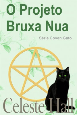O Projeto Bruxa Nua by Celeste Hall from StreetLib SRL in Romance category