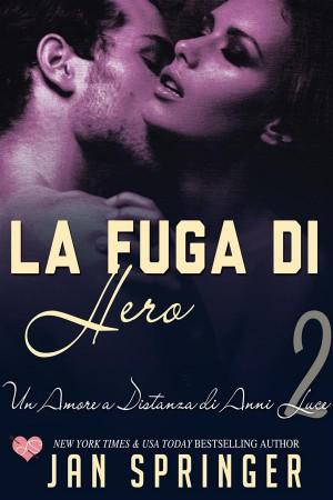 Un Amore A Distanza Di Anni Luce - La Fuga Di Hero by Jan Springer from StreetLib SRL in General Novel category