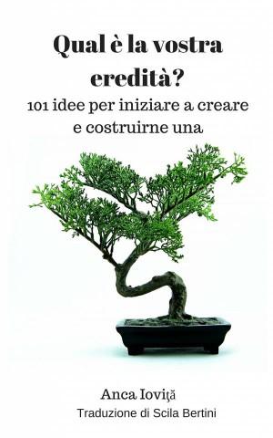 Qual È La Vostra Eredità?  101 Idee Per Iniziare A Creare E Costruirne Una by Anca Iovi?? from StreetLib SRL in Religion category