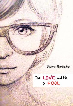 In Love With A Fool by Divino Batista from StreetLib SRL in Teen Novel category