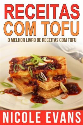 Receitas Com Tofu - O Melhor Livro De Receitas Com Tofu by Nicole Evans from StreetLib SRL in Recipe & Cooking category