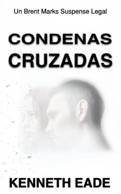Condenas Cruzadas by Kenneth Eade from StreetLib SRL in General Novel category