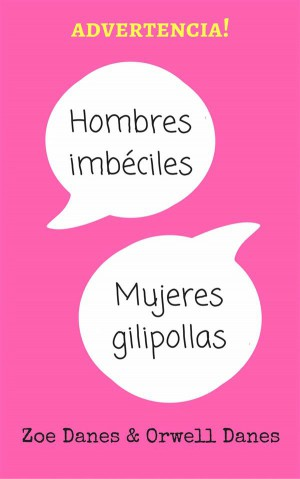 Hombres Imbéciles, Mujeres Gilipollas