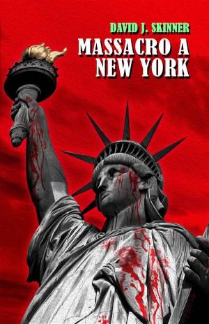 Massacro A New York by David J. Skinner from StreetLib SRL in General Novel category