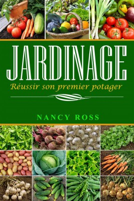 Jardinage : Réussir Son Premier Potager