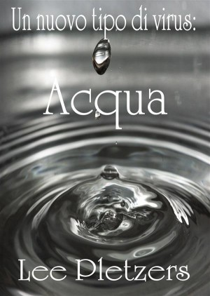 Un Nuovo Tipo Di Virus: Acqua by Lee Pletzers from StreetLib SRL in Religion category