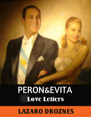 Peron&evita: Love Letters. by Lázaro Droznes from StreetLib SRL in Politics category
