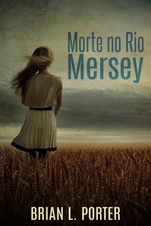 Morte No Rio Mersey by Brian L. Porter from StreetLib SRL in General Novel category