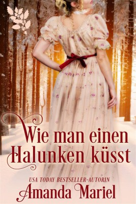 Wie Man Einen Halunken Küsst by Amanda Mariel from StreetLib SRL in General Novel category