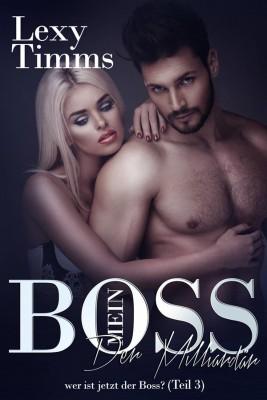 Mein Boss, Der Milliardär - Wer Ist Jetzt Der Boss? (Teil 3) by Lexy Timms from StreetLib SRL in Romance category