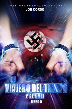El Viajero Del Tiempo Y El Nazi by Joe Corso from StreetLib SRL in General Novel category