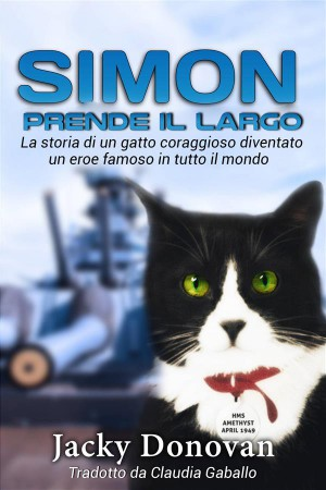 Simon Prende Il Largo. La Storia Di Un Gatto Coraggioso Diventato Un Eroe Famoso In Tutto Il Mondo. by Jacky Donovan from StreetLib SRL in Travel category