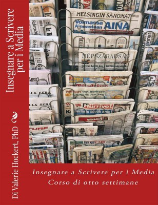 Insegnare A Scrivere Per I Media - Corso Di Otto Settimane by Valerie Hockert from StreetLib SRL in Language & Dictionary category