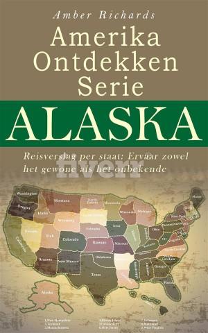 Amerika Ontdekken Serie Alaska  Reisverslag Per Staat – Ervaar Zowel Het Gewone Als Het Onbekende