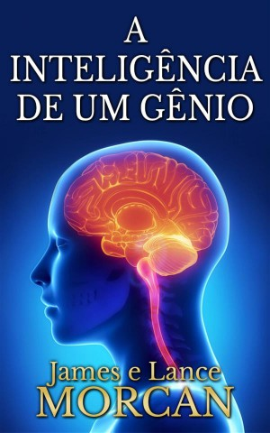 A Inteligência De Um Gênio by  Lance Morcan from StreetLib SRL in General Academics category