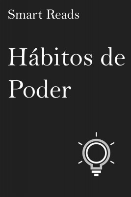 Hábitos De Poder by Smart Reads from StreetLib SRL in Motivation category