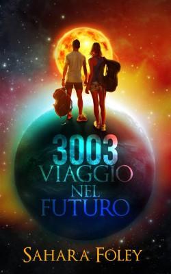 3003 Viaggio Nel Futuro by Sahara Foley from StreetLib SRL in General Novel category