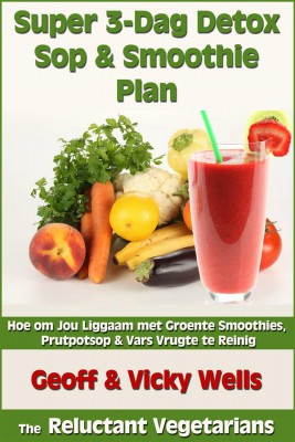 Super 3-Dag Detox Sop & Smoothie Plan by  Vicky Wells from StreetLib SRL in Recipe & Cooking category